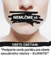 NEMLČME! - miesto prvého kontaktu, kde sa obete sexuálneho násilia budú môcť anonymne zdôveriť so svojou traumou, stretnúť sa s pochopením, psychologickou pomocou a informáciami.